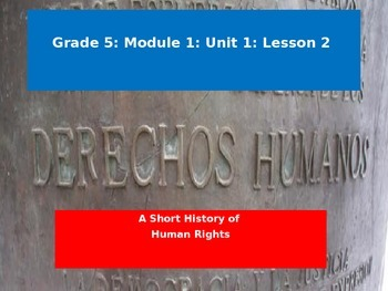 Engage NY Module 1 Unit 1 Lesson 2: A Short History of Human Rights