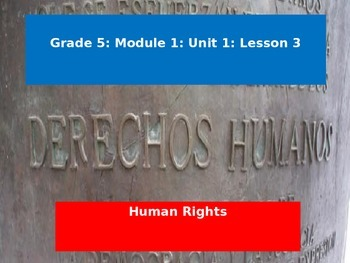 Engage NY Module 1 Unit 1 Lesson 3: Human Rights