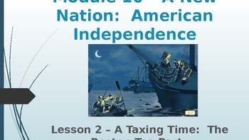 Engage NY:  Module 10 - American Independence:  Lesson 2A - The Boston Tea Party
