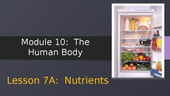 Engage NY:  Module 10 - The Human Body - Lesson 7A:  Nutrients