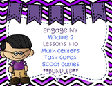 Engage NY  Module 2 Lesson 1-10  BUNDLED Math Centers -Task Cards-Scoot Game