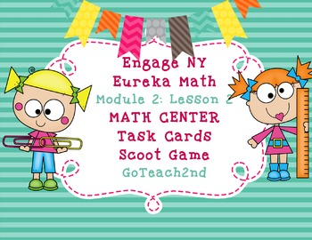 Engage NY  Module 2  Lesson 2 Math Centers - Task Cards - Scoot Game