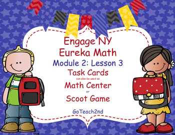 Engage NY  Module 2 Lesson 3  Math Centers - Task Cards- S