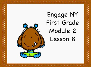 Engage NY First Grade Module 2 Lesson 8