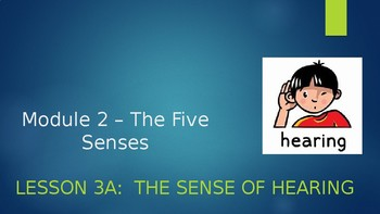Engage NY:  Module 2 - The Five Senses:  Lesson 3A - The Sense of Hearing