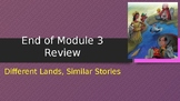 Engage NY:  Module 3 - Different Lands, Similar Stories:  End of Module Review