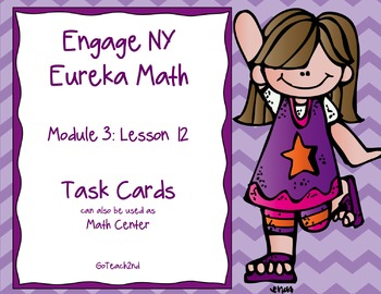 Engage NY  Module 3 Lesson 12 Math Centers - Task Cards