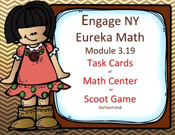 Engage NY/ Eureka Math -Module 3  Lesson 19  Math Centers - Task Cards