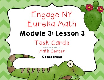 Engage NY  Module 3 Lesson 3  Math Centers - Task Cards