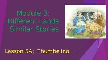 Engage NY:  Module 3 - Lesson 5A:  Thumbelina