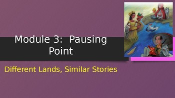 Engage NY:  Module 3 - Different Lands, Similar Stories:  Pausing Point