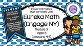Engage NY Module 3, Topic B (Lessons 4-7) PowerPoint Slides