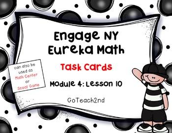 Engage NY/Eureka Math -Module 4 Lesson 10  Math Centers - Task Cards- Scoot Game