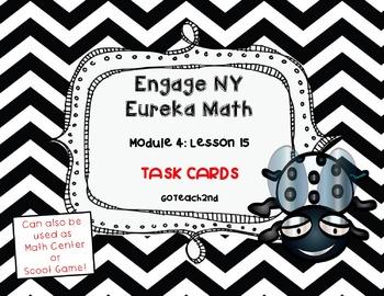 Engage NY/Eureka Math Module 4 Lesson 15 - Math Centers -Task Cards - Scoot Game