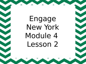 Engage NY Module 4 Lesson 2