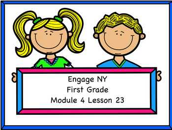 Engage NY Module 4 Lesson 23