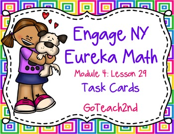 Engage NY Eureka Math Module 4 Lesson 29 - Math Centers - Task Cards-Scoot Game