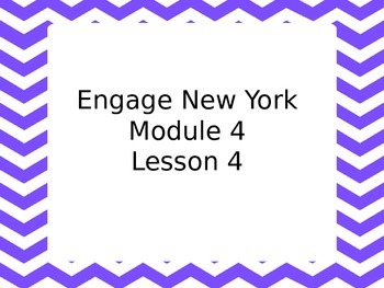 Engage NY Module 4 Lesson 4