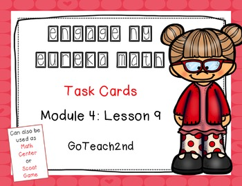 Engage NY/Eureka Math   Module 4 Lesson 9  Math Centers - Task Cards- Scoot Game
