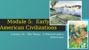 Engage NY:  Module 5 - Lesson 1:  The Maya - A Harvest and
