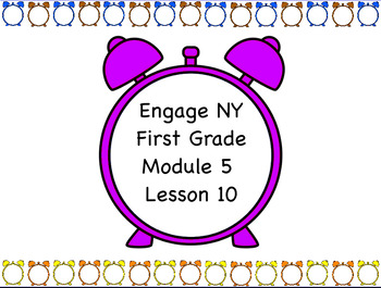 Engage NY Module 5 Lesson 10