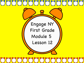 Engage NY Module 5 Lesson 12