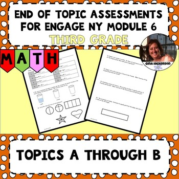Engage NY Module 6 End of Topic Assessment - Third Grade