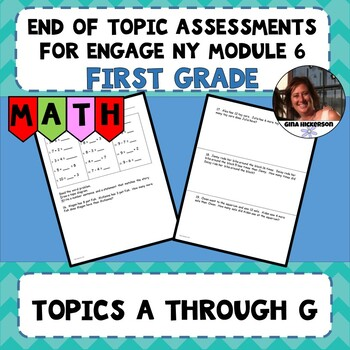 Engage NY Module 6 End of Topic Assessments - First Grade