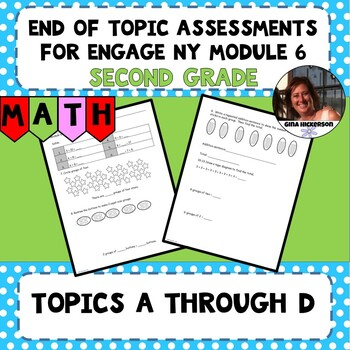 Engage NY Module 6 End of Topic Assessments - Second Grade