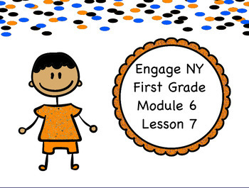 Engage NY Module 6 Lesson 7