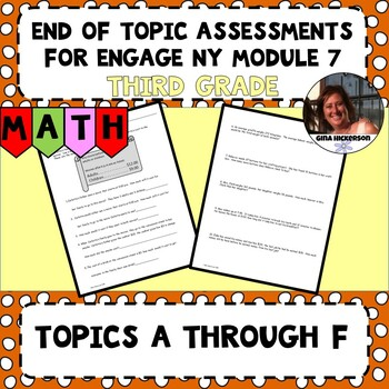 Engage NY Module 7 End of Topic Assessments - Third Grade