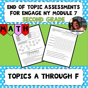 Engage NY Module 7 End of Topic Assessments - Second Grade