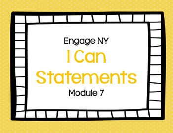 Engage NY Module 7 I Can Statements