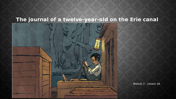 Engage NY:  Module 7 - Lesson 3: The Journal of a 12 year old on the Erie Canal