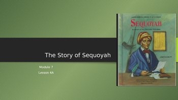 Engage NY:  Module 7 - Lesson 4:  The Story of Sequoyah