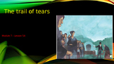 Engage NY:  Module 7 - Lesson 5:  The Trails of Tears