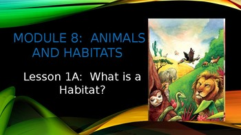 Engage NY:  Module 8 - Lesson 1A:  What is a Habitat?