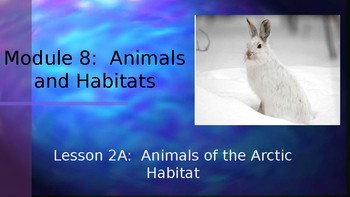 Engage NY:  Module 8:  Lesson 2A - Animals of the Arctic Habitat
