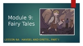 Engage NY:  Module 9 - Fairy Tales:  Lesson 6A - Hansel an