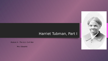 Engage NY:  Module 9 - Lesson 1:  Harriet Tubman, Part I