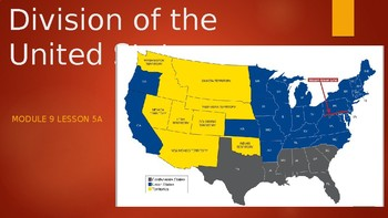 Engage NY:  Module 9 - Lesson 5A:  The Division of the United States