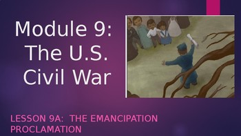 Engage NY:  Module 9 - Lesson 9A:  The Emancipation Proclamation