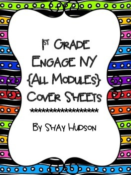 Engage NY Module Cover Sheets {1st Grade}