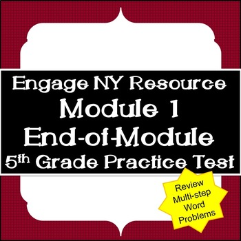 Engage NY Resource: 5th Grade Module 1 End-of-Module Practice Test