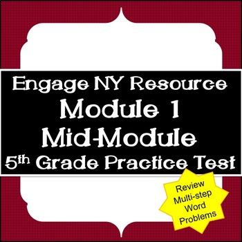 Engage NY Resource: 5th Grade Module 1 Mid-Module Practice Test