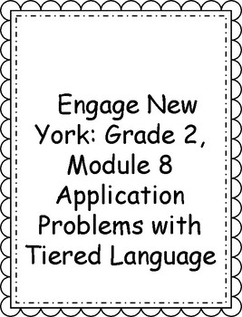 Engage NY, 2nd Grade, Module 8: Tiered Language for ELLs Application Problems