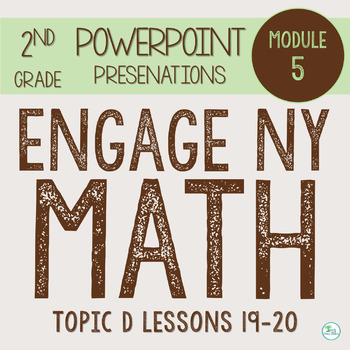Engage NY Smart Board 2nd Grade Module 5 Topic D (Lessons