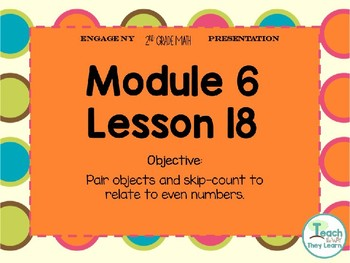 Engage NY (Eureka Math) Presentation 2nd Grade Module 6 Lesson 18