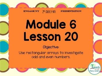Engage NY (Eureka Math) Presentation 2nd Grade Module 6 Lesson 20