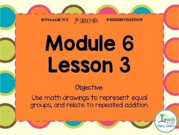 Engage NY/Eureka Math PowerPoint Presentation 2nd Grade Module 6 Lesson 3
